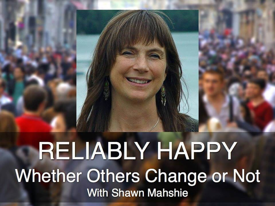reliably happy whether others change